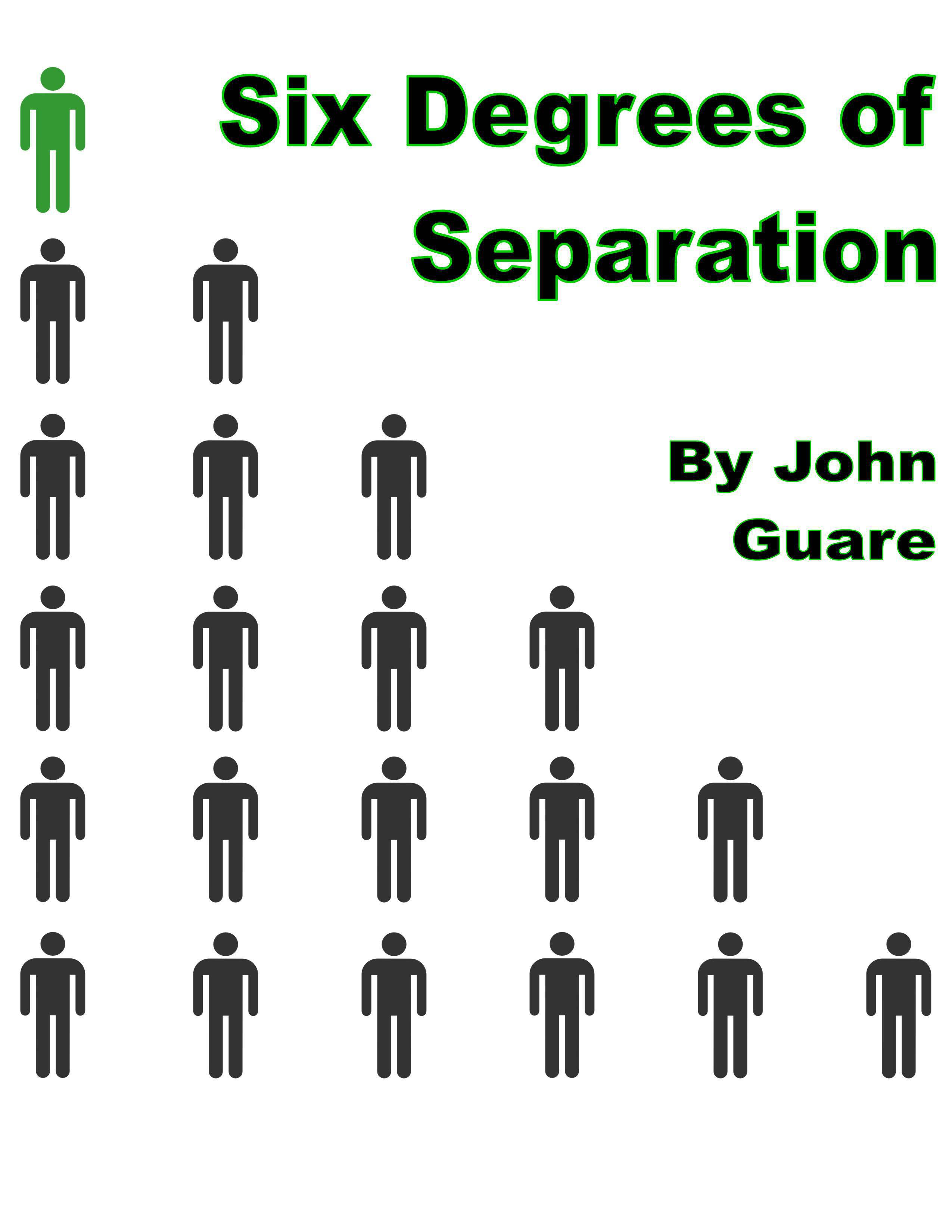 six degrees of separation essay Read this essay on six degrees of separation come browse our large digital warehouse of free sample essays get the knowledge you need in order to pass your classes and more.